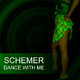 Schemer Dance With Me