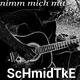Schmidtke Nimm mich mit