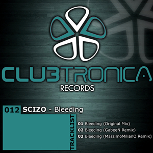 Scizo - Bleeding (Clubtronica Records)