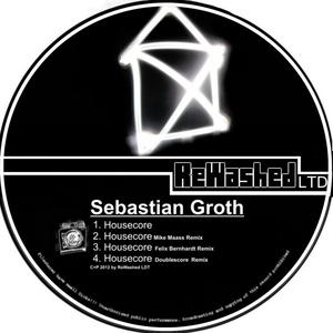 Sebastian Groth - Housecore (Rewashed Ldt)
