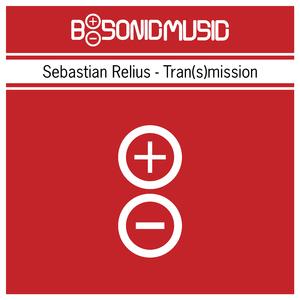 Sebastian Relius - Tran(s)mission (B-Sonic Red)