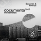 Seconds & Friends Documenta 2017(The Remixes)