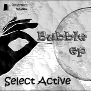 Select Active - Bubble (Opensource Records)
