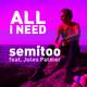 Semitoo feat. Jules Palmer All I Need