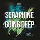Seraphine Going Deep