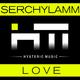 Serchylamm Love