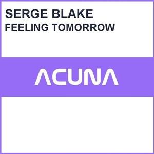 Serge Blake - Feeling Tomorrow (Acuna Boyz Productions)