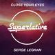 Serge Legran Close Your Eyes