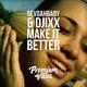 Sevdahbaby & Djixx Make It Better