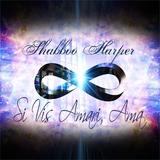 Si Vis Amari, Ama by Shabboo Harper mp3 download