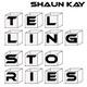 Shaun Kay Telling Stories
