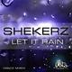 Shekerz Let It Rain (Dance Mixes)