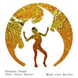 Mind Over Matter by Shenpen Senge feat. Choco Baresi mp3 download