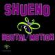 Shueno - Brutal Motion