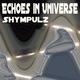 Shympulz - Echoes in Universe