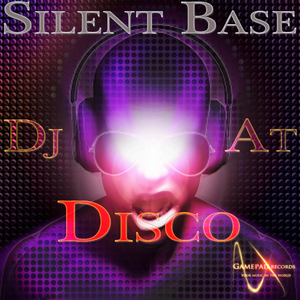 Silent Base - Dj At Disco (Gamepad Records)