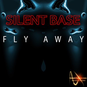 Silent Base - Fly Away (Gamepad Records)