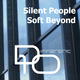 Silent People Soft Beyond