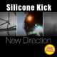 Silicone Kick New Direction