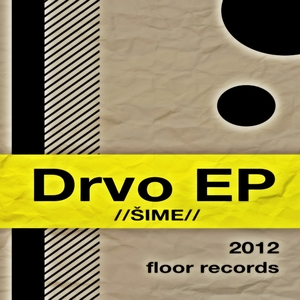 Sime - Drvo Ep (Floor Records)