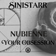 Sinistarr Nubienne & Your Obsession