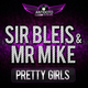 Sir Bleis & Mr Mike Pretty Girls