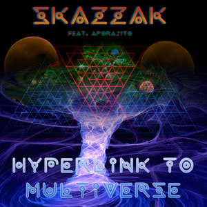 Skazzak feat. Aporajito - Hyperlink to Multiverse (D-a-r-k Records)