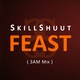 Skillshuut Feast 3am Mix