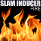 Slam Inducer Fire