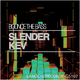 Slender Kev Bounce the Bass