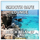 Smooth Cafe Lounge Beach Relax EP
