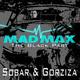 Sobar & Gorziza Mad Max (The Black Part)