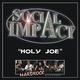 Social Impact Holy Joe
