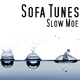 Sofa Tunes Slow Moe