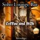 Soho Lounge Bar Coffee and Milk