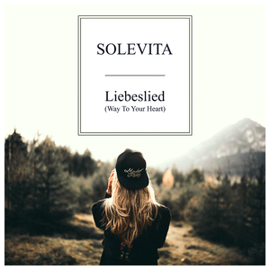 Solevita - Liebeslied (Way to Your Heart) (Sounds United)