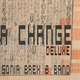 Sonia Brex & Band - A Change(Deluxe)