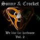 Sonny & Crocket We Live for Hardcore Vol.2