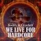 Sonny & Crocket We Live for Hardcore Vol.3