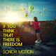 Sonor Motion If You Think That There Is Freedom