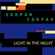 Soopah Coopah Light in the night