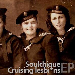 Soulchique - Cruisin Lesbians (Punky Records)