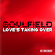Soulfield Love's Taking Over(Radio Edit)