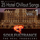 Soulfultrance the Real Producers 25 Hotel Chillout Songs, Vol. 1