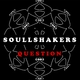 Soullshakers Question