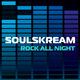 Soulskream Rock All Night