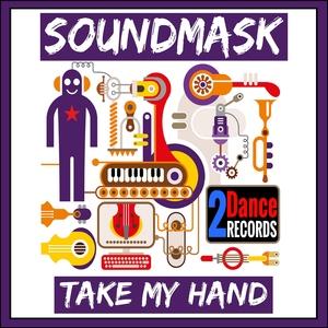 Soundmask - Take My Hand (2Dance Records)