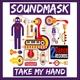 Soundmask - Take My Hand