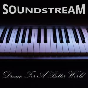 Soundstream - Dream for a Better World (Dmn Records)