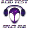 Acid Test by Space Ear mp3 downloads